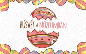 Húsvét a múzeumban